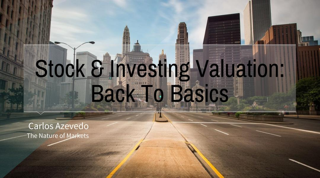 Stock & Investing Valuation: Back to Basics
