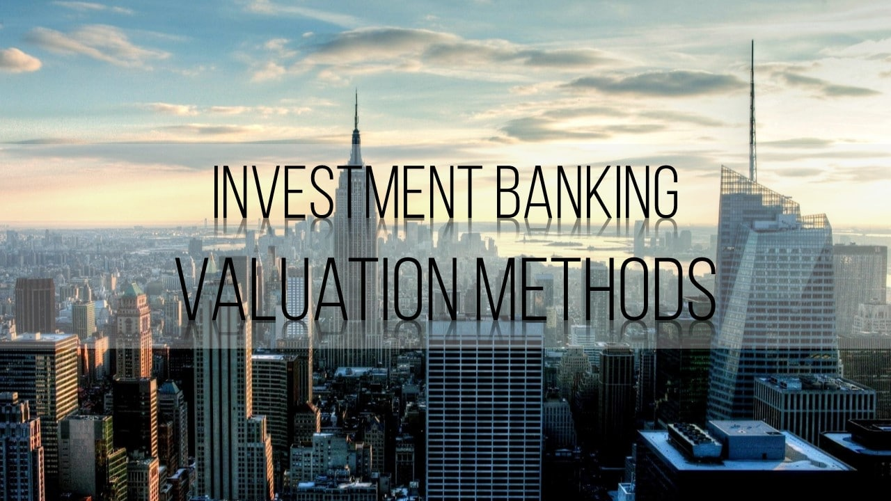 Investment Banking Valuation Methods 2